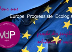 Pour une Europe citoyenne et réellement démocratique !