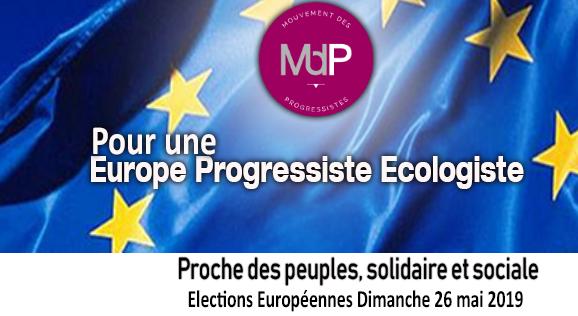 Européennes 2019 – Le MdP lance sa campagne pour une Europe progressiste et écologiste, une Europe solidaire et sociale !