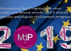 Le Mouvement des Progressistes vous souhaite une très bonne année 2019 pleine d'avancées politiques réellement progressistes !